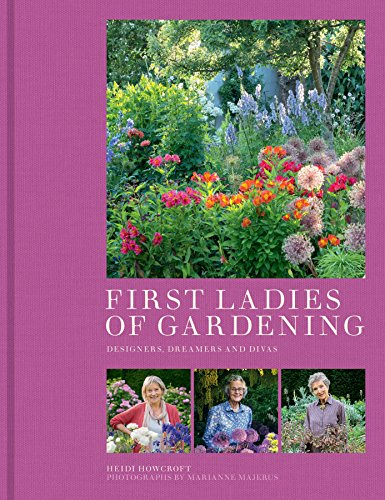 9780711236431: First Ladies of Gardening: Pioneers, Designers and Dreamers
