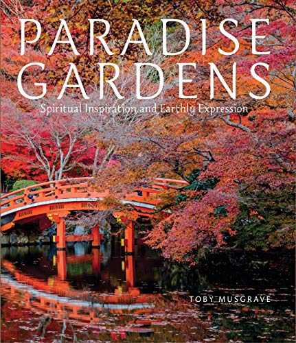 9780711236530: Paradise Gardens: Spiritual Inspiration and Earthly Expression