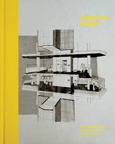 9780711236752: Modernist Estates: The Buildings and the People Who Live in Them Today