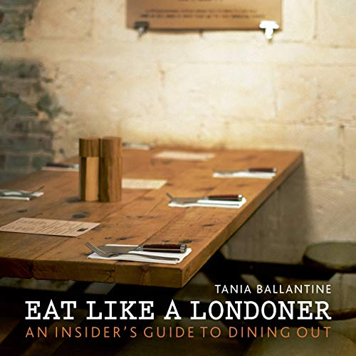 9780711236790: Eat Like a Londoner: An Insider's Guide to Dining Out