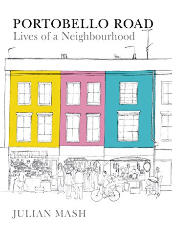 9780711237445: Portobello Road: Lives of a Neighbourhood