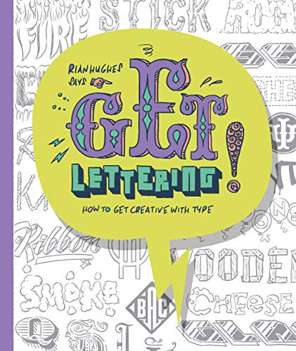 """9780711237612: Get Lettering: How to get Creative with Type (The """"Get"""" Series)"""