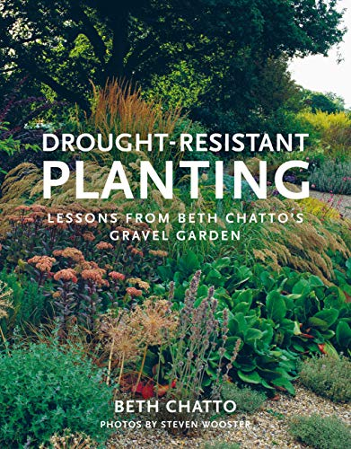 9780711238114: Drought-Resistant Planting: Lessons from Beth Chatto's Gravel Garden
