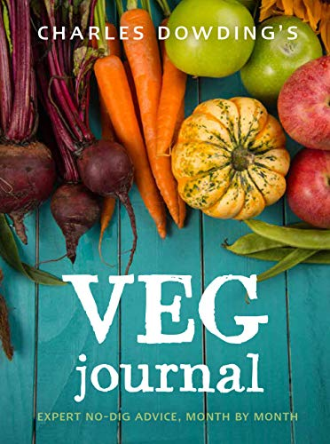 9780711239289: Charles Dowding's Veg Journal: Expert no-dig advice, month by month