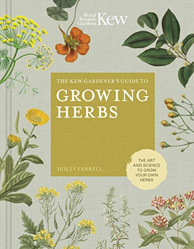 9780711239364: The Kew Gardener's Guide to Growing Herbs: The Art of Science to Grow Your Own Herbs