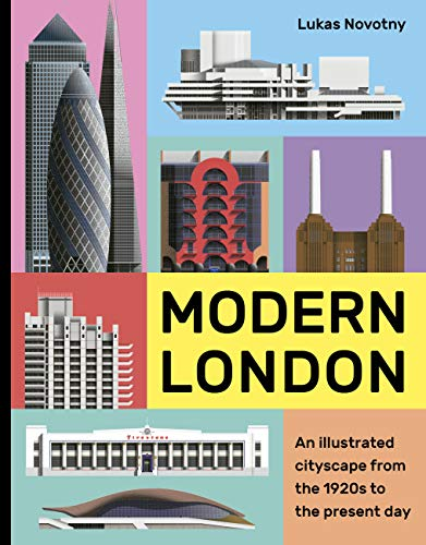 9780711239722: Modern London: An illustrated tour of London's cityscape from the 1920s to the present day