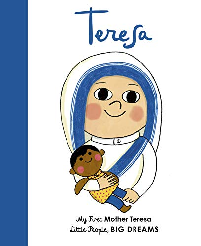 9780711243125: Mother Teresa: My First Mother Teresa (15) (Little People, BIG DREAMS)