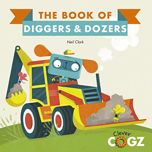 9780711243408: The Book of Diggers and Dozers (Clever Cogz)