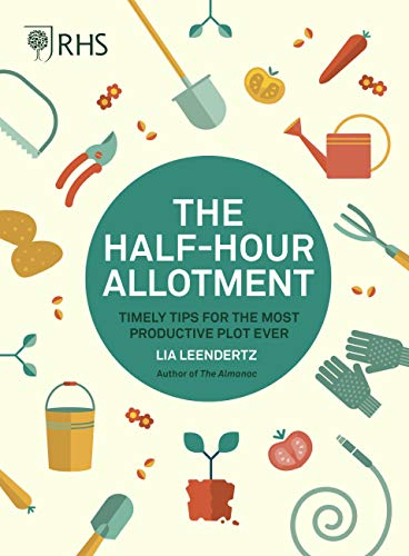 9780711244108: RHS Half Hour Allotment: Timely Tips for the Most Productive Plot Ever