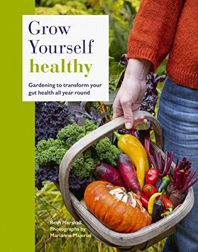 9780711250710: Grow Yourself Healthy: Gardening to Transform Your Gut Health All Year Round