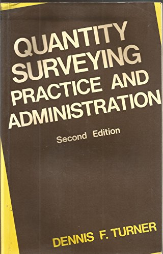 Quantity Surveying: Practice and Administration: Turner, Dennis F.