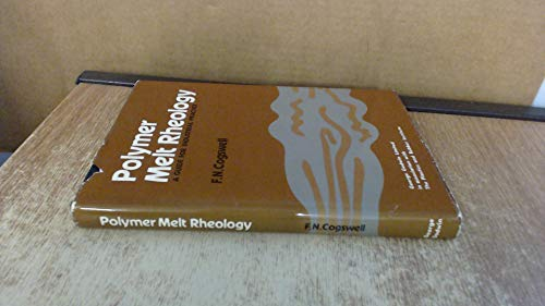 Polymer Melt Rheology: Guide for Industrial Practice: F. N. Cogswell