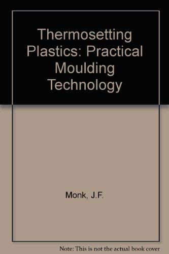 9780711456174: Thermosetting plastics: Practical moulding technology
