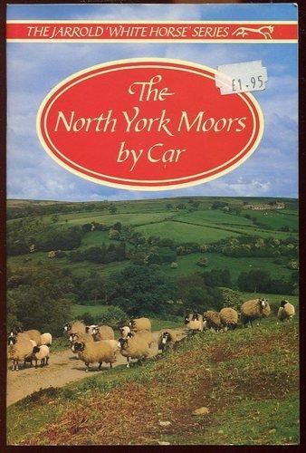 9780711702820: North York Moors by Car (White Horse)