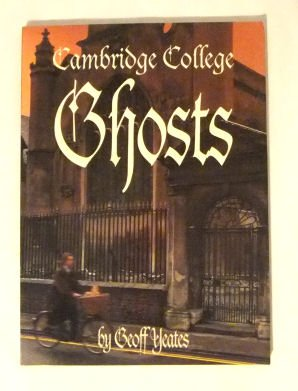 Cambridge College Ghosts. A gathering of ghosts, ghouls and strange goings-on.