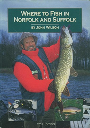 9780711708334: Where to Fish in Norfolk and Suffolk