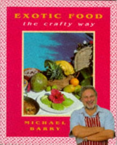 9780711708556: Exotic Food the Crafty Way