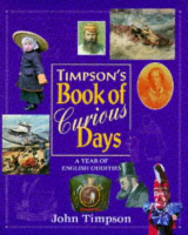 Timpson's Book of Curious Days: A Year of English Oddities: Timpson, John