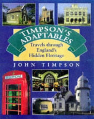 9780711709003: Timpson's Adaptables: Travels Through England's Hidden Heritage