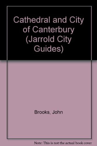 Cathedral and City of Canterbury (Jarrold City Guides) (Spanish Edition) (0711710228) by Brooks, John