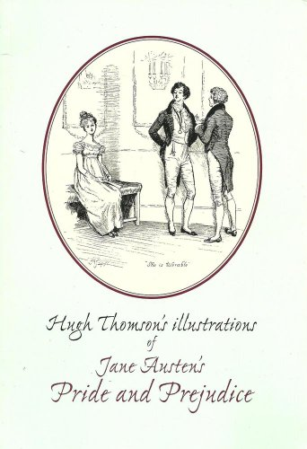 Hugh Thomson's Illustrations of Jane Austen's Pride: Austen Jane