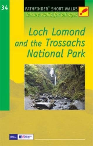 Short Walks Loch Lomond & the Trossachs National Park: Leisure Walks for All Ages (Pathfinder Short Walks) (0711738602) by Taylor, Hugh; McCrossan, Moira
