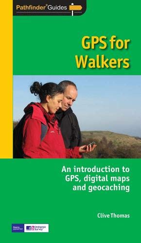 9780711744455: Pathfinder GPS for Walkers: An Introduction to GPS, Digital Maps and Geocaching