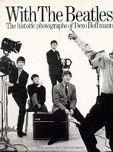 9780711901117: With The Beatles: The historic photographs of Dezo Hoffmann (Op91961)