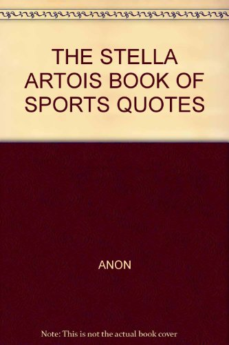 9780711901131: The Stella Artois Book of Sports Quotes