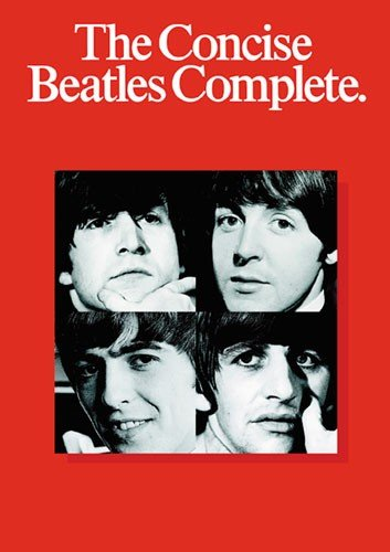 9780711901421: The Concise Beatles Complete