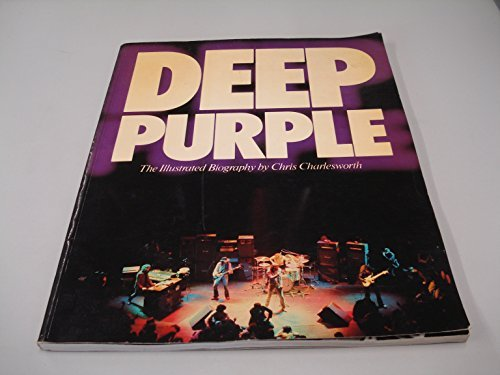 Deep Purple: The Illustrated Biography: Chris Charlesworth