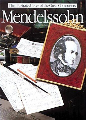 Mendelssohn (Illustrated Lives of the Great Composers): Moshansky, Mozelle