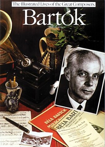 9780711902602: Bartok (The Illustrated Lives of the Great Composers)