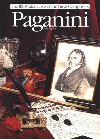 Paganini (Illustrated Lives of the Great Composers Series): Sugden, John