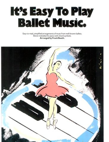 9780711902879: It's Easy to Play Ballet Music