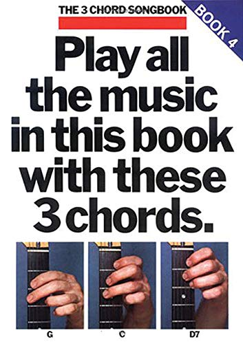 9780711904125: 3 Chord Songbook: Play All the Music in This Book with These 3 Chords: G, C, D7 Book 4 (The 3-Chord Songbook Series)