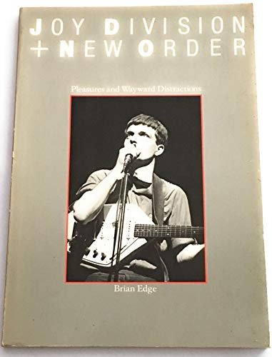 9780711905276: Pleasure and Wayward Distraction: The Joy Division and New Order Story
