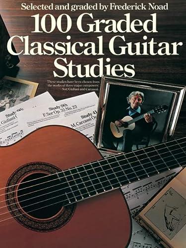100 Graded Classical Guitar Studies: Kalof , Linda