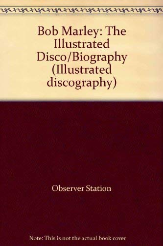 9780711906150: Bob Marley: The Illustrated Disco/Biography (Illustrated discography)