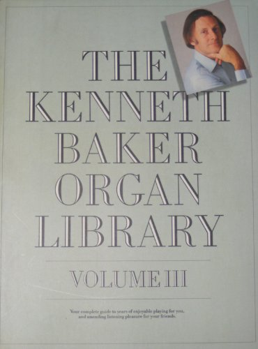 The Kenneth Baker Organ Library - Volume III (3) (0711906904) by Kenneth Baker