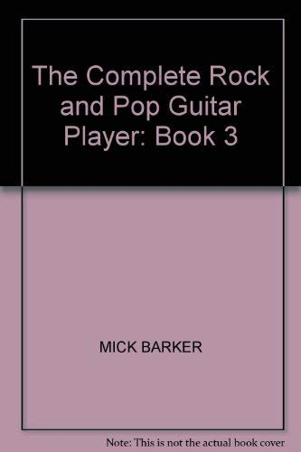 9780711907317: The Complete Rock and Pop Guitar Player: Book 3