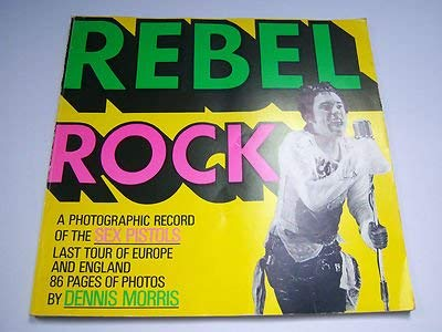 9780711907898: Rebel rock: A photographic record of the Sex Pistols