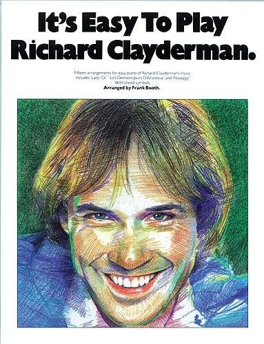 MUSIC iTS EASY TO PLAY RICHARD CLAYDERMAN: Booth Frank Arranger