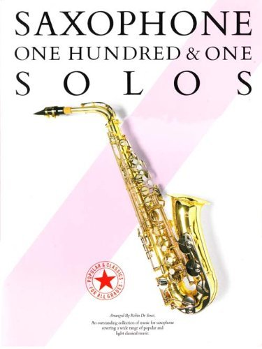 9780711908697: One hundred and one solos for the saxophone: An outstanding collection of music for saxophone covering a wide range of popular and light classical music