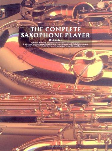 The Complete Saxophone Player - Book 1: Raphael Ravenscroft