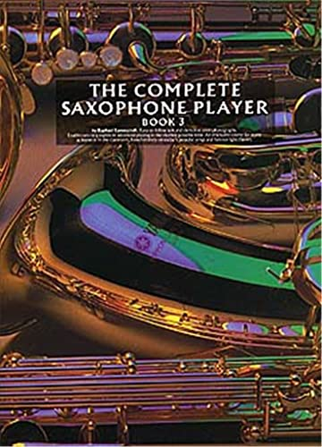 9780711908895: The Complete Saxophone Player - Book 3
