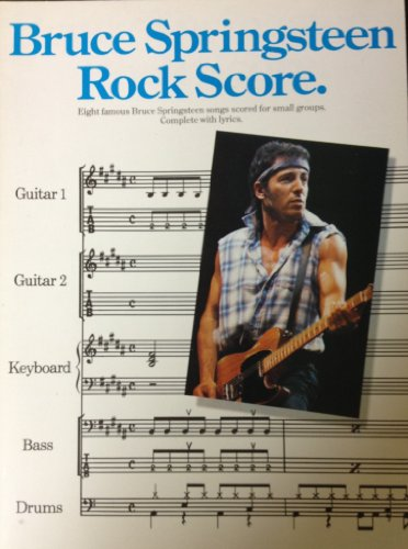 9780711909502: Rock score: Eight famous Bruce Springsteen songs scored for small groups, complete with lyrics