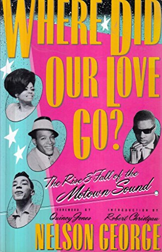 9780711909847: Where Did Our Love Go?: Rise and Fall of the Motown Sound