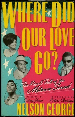 9780711910683: Where Did Our Love Go?: Rise and Fall of the Motown Sound