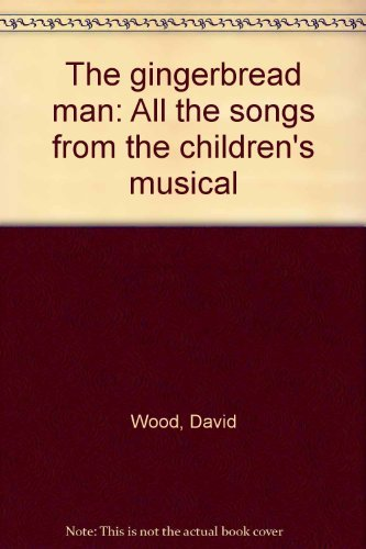 9780711911055: The gingerbread man: All the songs from the children's musical